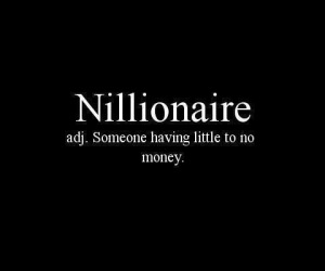 nillionaire-adj-someone-having-little-to-no-money-295402